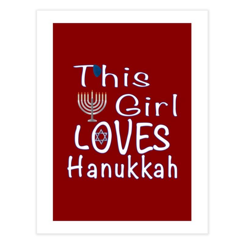 This Girl Loves Hanukkah Shirts n More Home Fine Art Print by Leading Artist Shop