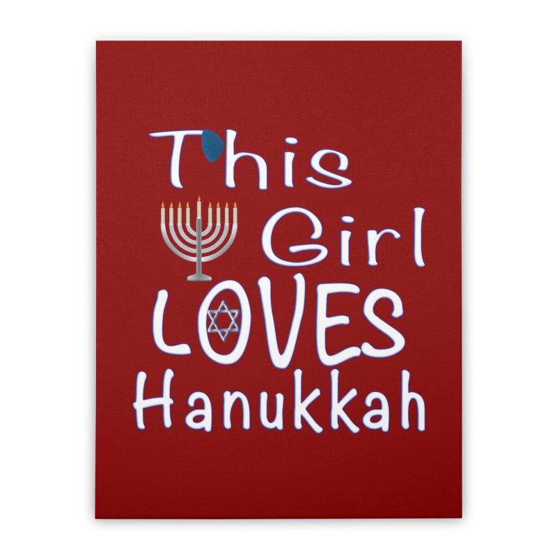 This Girl Loves Hanukkah Shirts n More Home Stretched Canvas by Leading Artist Shop