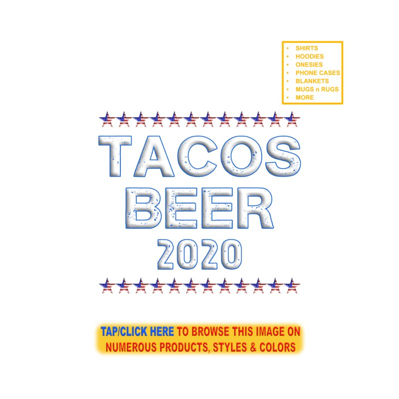 Tacos Beer 2020 With Stars by Leading Artist Shop