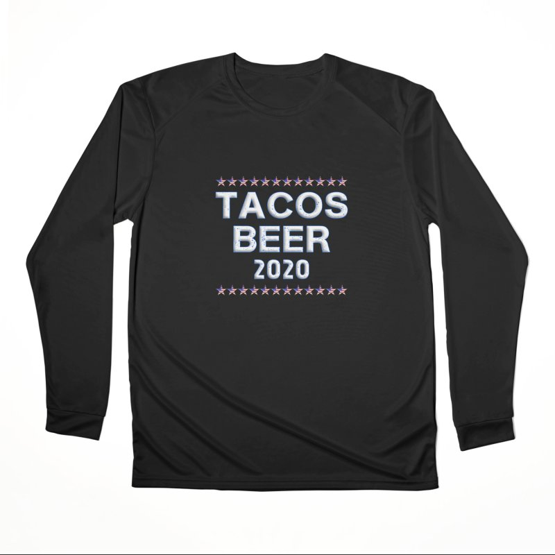 Tacos Beer 2020 With Stars Men's Performance Longsleeve T-Shirt by Leading Artist Shop