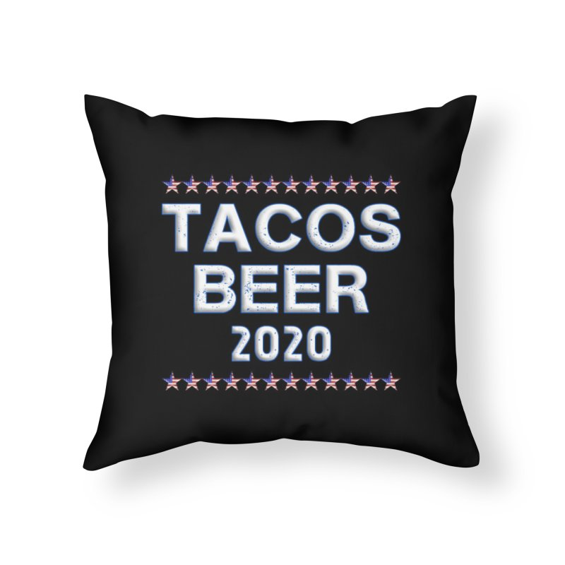Tacos Beer 2020 With Stars Home Throw Pillow by Leading Artist Shop
