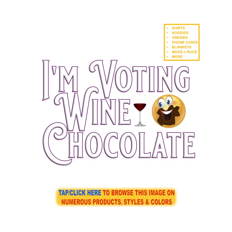 Voting Wine Chocolate Men's T-Shirt by Leading Artist Shop
