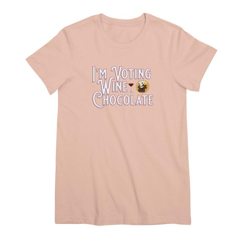 Voting Wine Chocolate Women's Premium T-Shirt by Leading Artist Shop