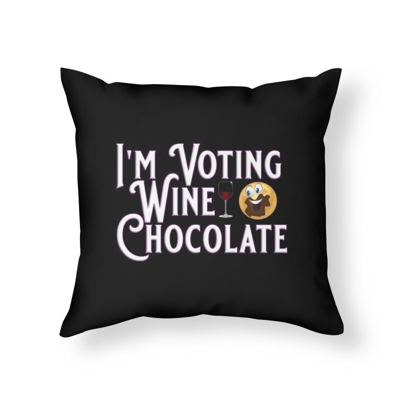 Voting Wine Chocolate Home Throw Pillow by Leading Artist Shop