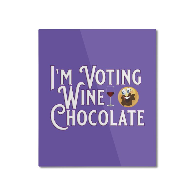 Voting Wine Chocolate Home Mounted Aluminum Print by Leading Artist Shop