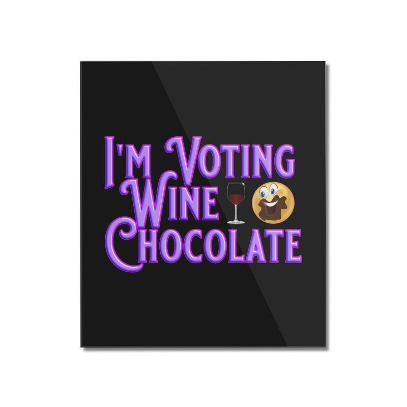 Voting Wine Chocolate Purple Lettering Home Mounted Acrylic Print by Leading Artist Shop
