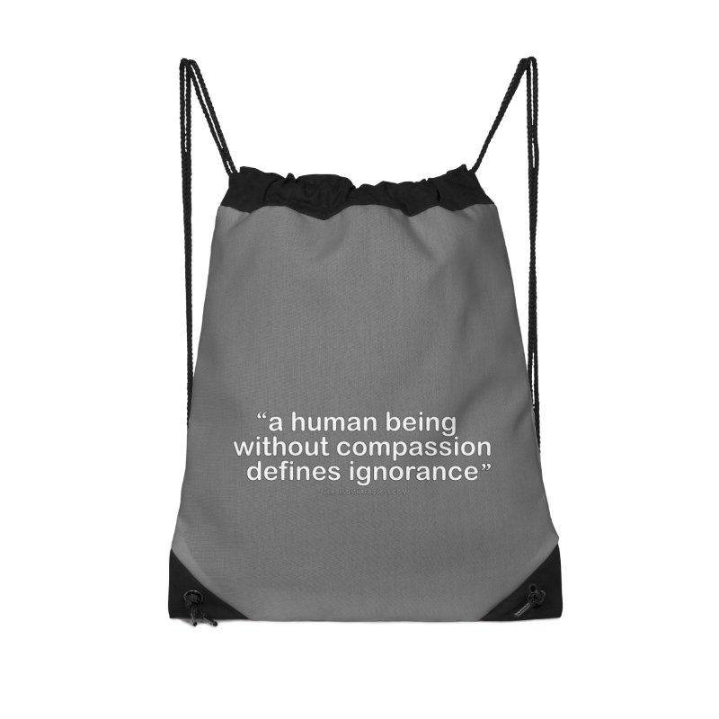 Human Being Without Compassion Defines Ignorance Accessories Drawstring Bag Bag by Leading Artist Shop