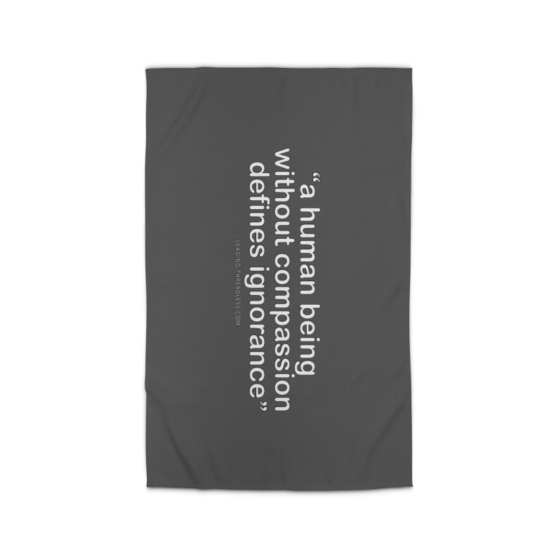 Human Being Without Compassion Defines Ignorance Home Rug by Leading Artist Shop