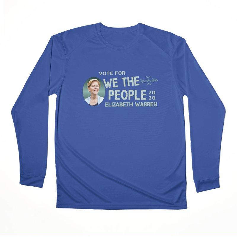 Elizabeth Warren We The People Human Men's Performance Longsleeve T-Shirt by Leading Artist Shop
