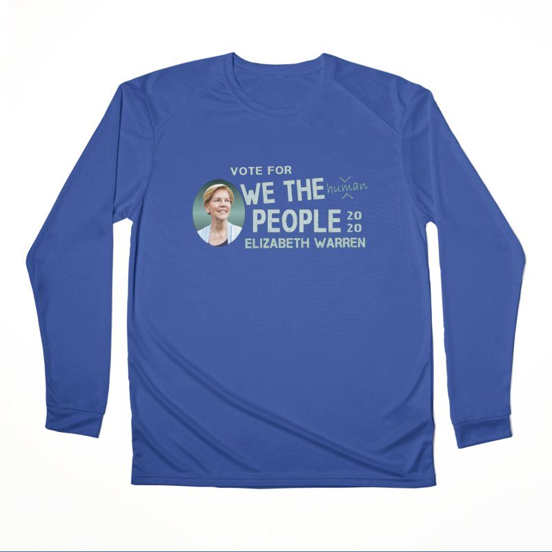 Elizabeth Warren We The People Human Women's Performance Unisex Longsleeve T-Shirt by Leading Artist Shop