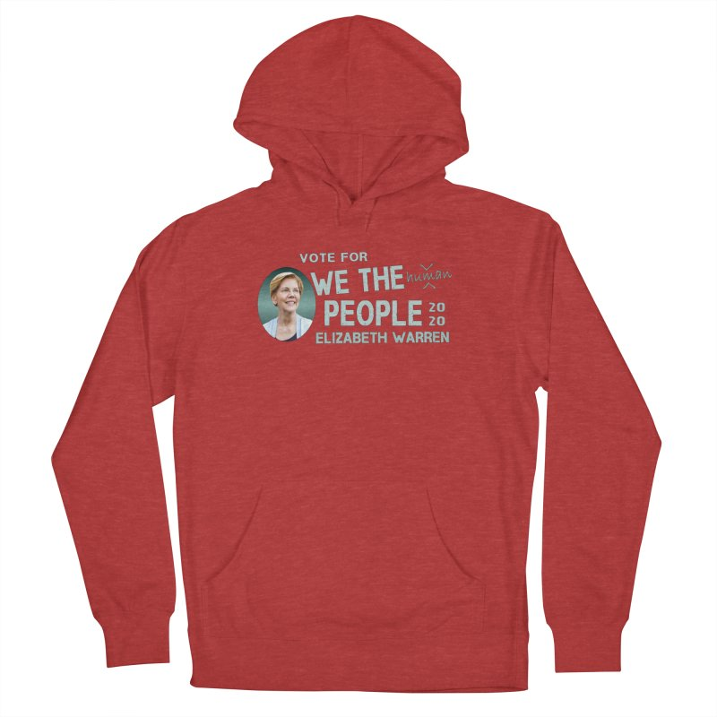 Elizabeth Warren We The People Human Women's French Terry Pullover Hoody by Leading Artist Shop