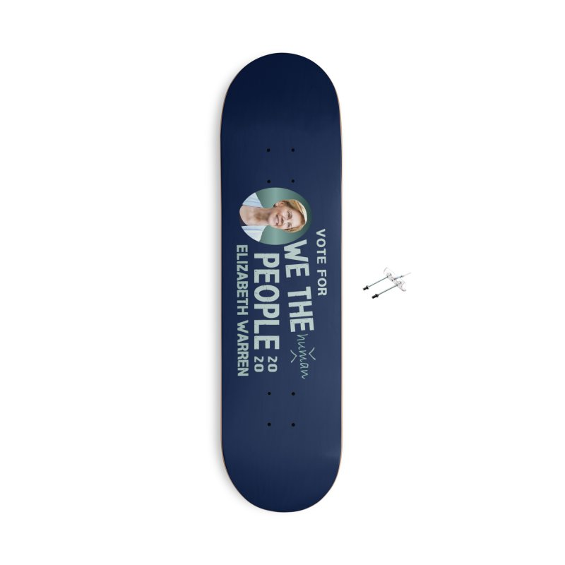 Elizabeth Warren We The People Human Accessories With Hanging Hardware Skateboard by Leading Artist Shop
