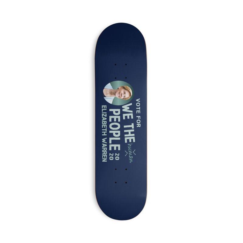 Elizabeth Warren We The People Human Accessories Deck Only Skateboard by Leading Artist Shop