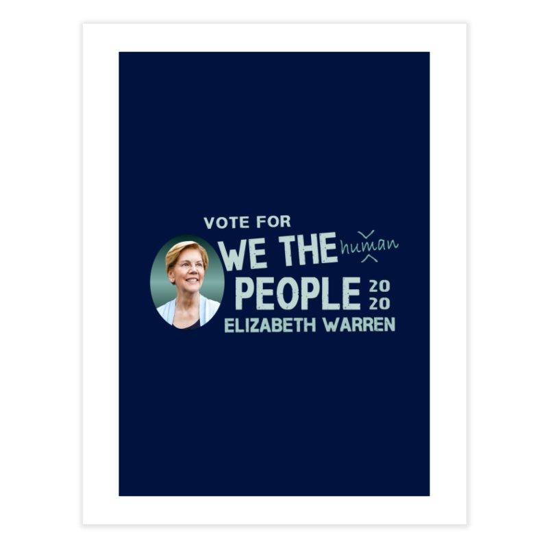 Elizabeth Warren We The People Human Home Fine Art Print by Leading Artist Shop
