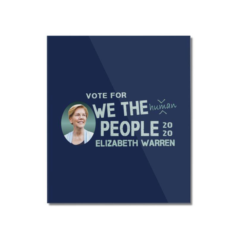 Elizabeth Warren We The People Human Home Mounted Acrylic Print by Leading Artist Shop