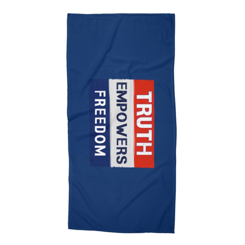 Truth Empowers Freedom Shirts n More Accessories Beach Towel by Leading Artist Shop