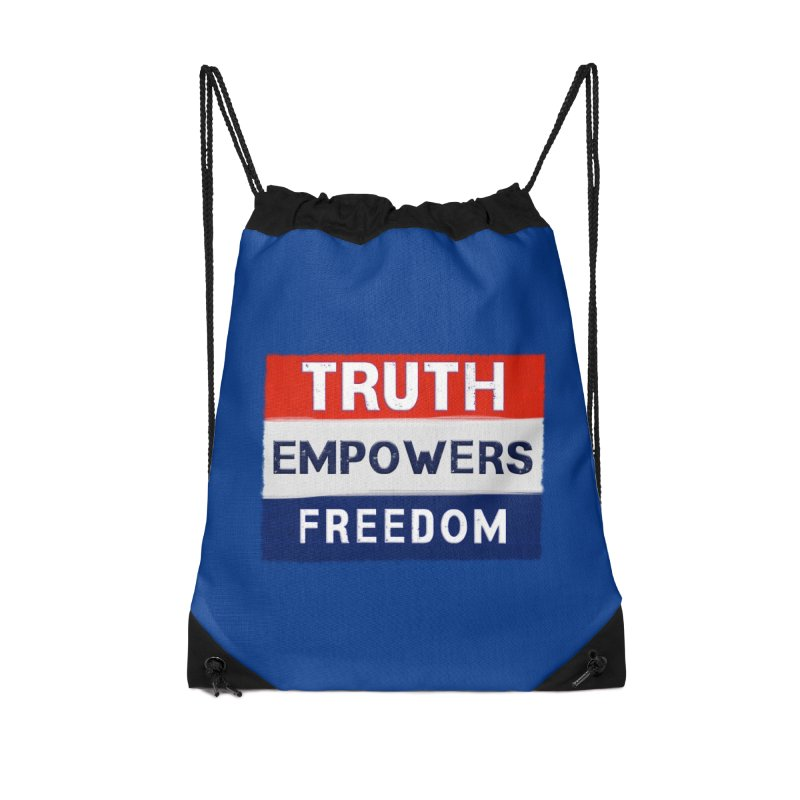 Truth Empowers Freedom Shirts n More Accessories Drawstring Bag Bag by Leading Artist Shop
