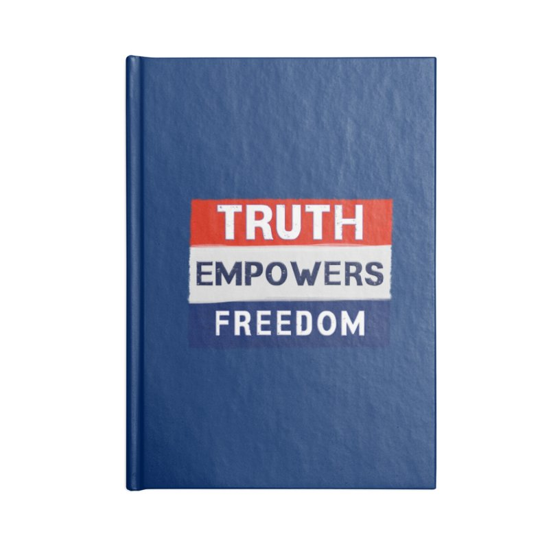 Truth Empowers Freedom Shirts n More Accessories Blank Journal Notebook by Leading Artist Shop