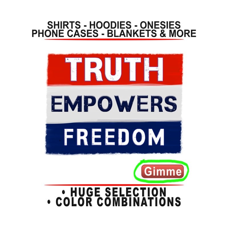 Truth Empowers Freedom Shirts n More Men's T-Shirt by Leading Artist Shop