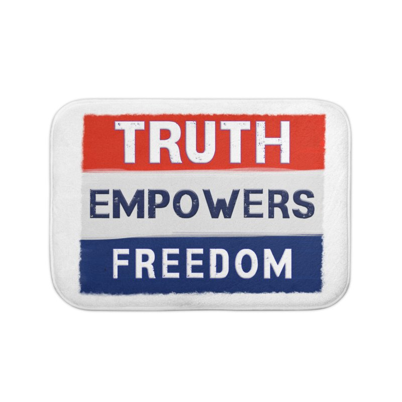 Truth Empowers Freedom Shirts n More Home Bath Mat by Leading Artist Shop