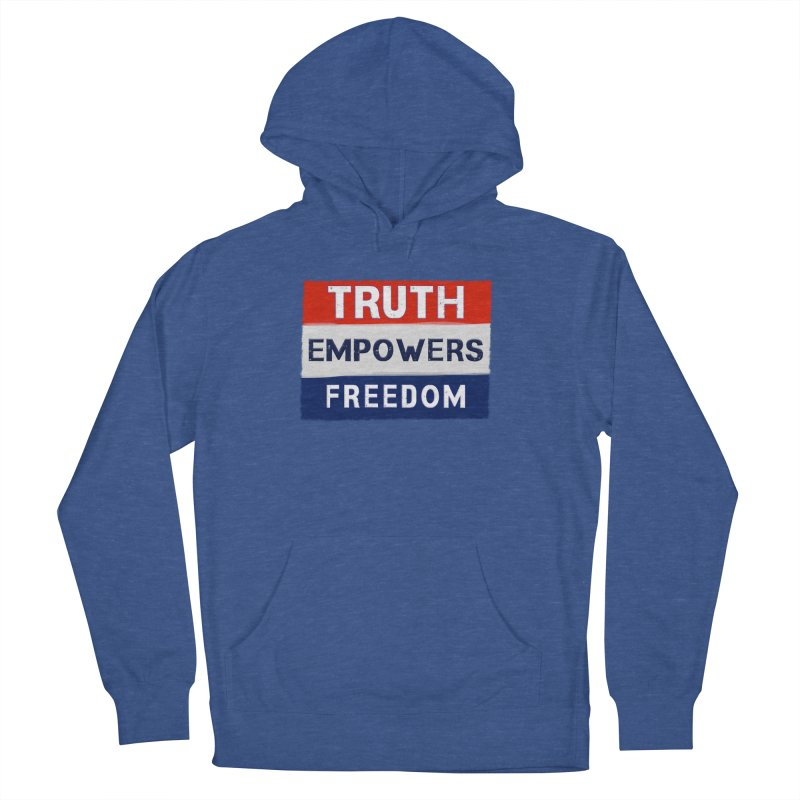 Truth Empowers Freedom Shirts n More Men's French Terry Pullover Hoody by Leading Artist Shop