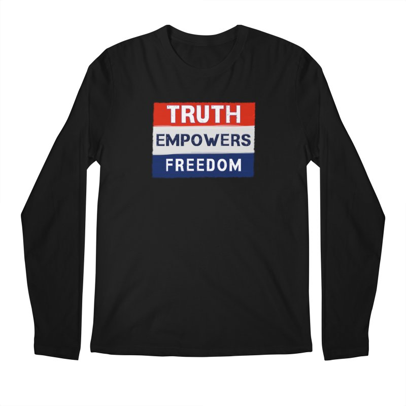 Truth Empowers Freedom Shirts n More Men's Regular Longsleeve T-Shirt by Leading Artist Shop