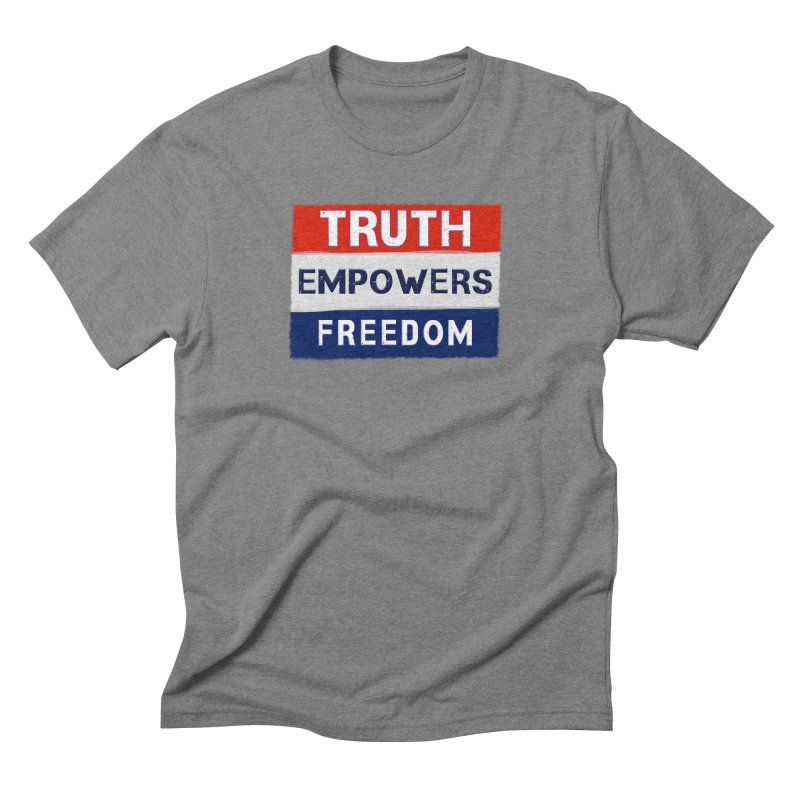 Truth Empowers Freedom Shirts n More Men's Triblend T-Shirt by Leading Artist Shop