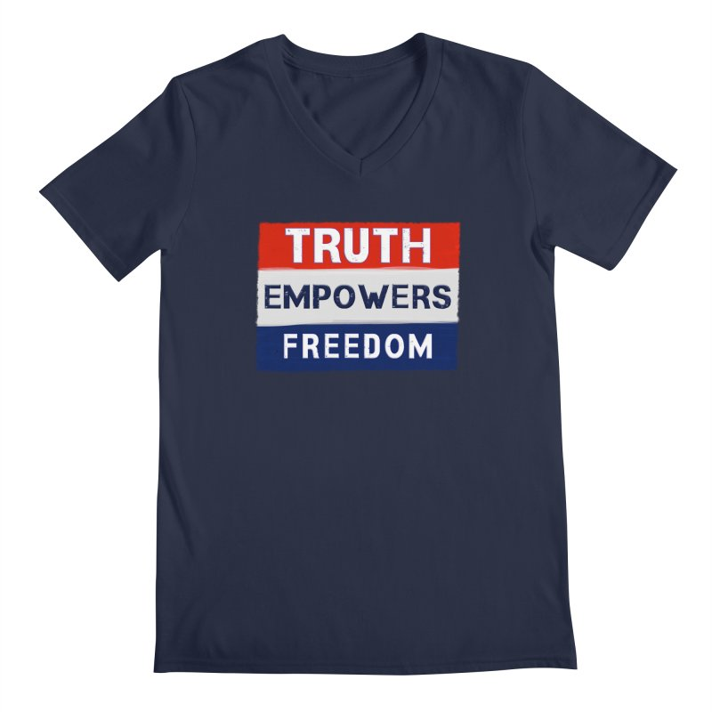 Truth Empowers Freedom Shirts n More Men's Regular V-Neck by Leading Artist Shop
