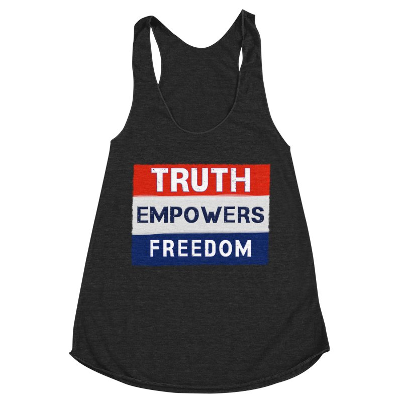Truth Empowers Freedom Shirts n More Women's Racerback Triblend Tank by Leading Artist Shop