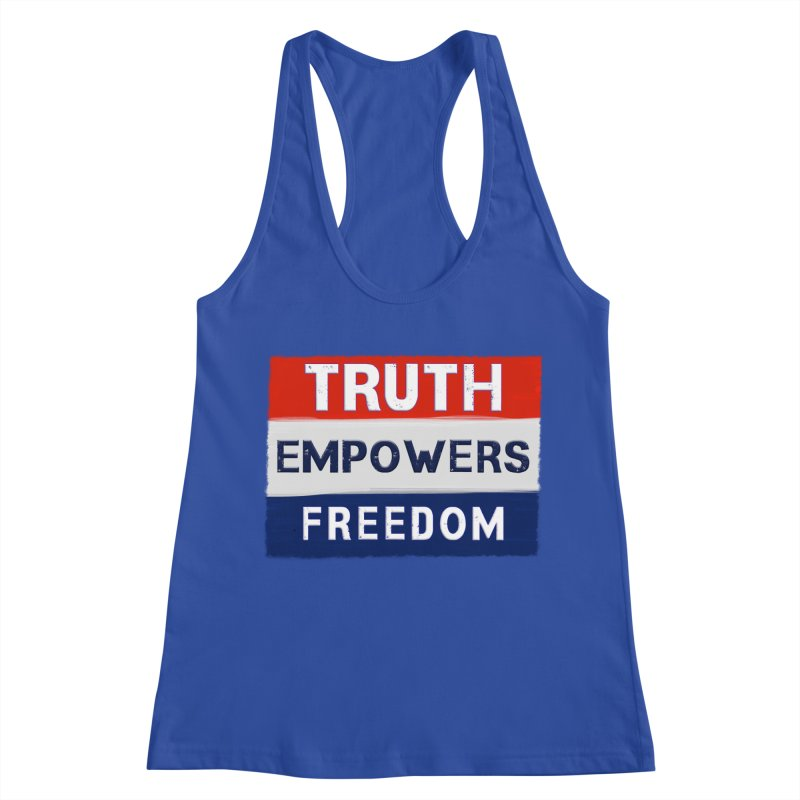 Truth Empowers Freedom Shirts n More Women's Racerback Tank by Leading Artist Shop