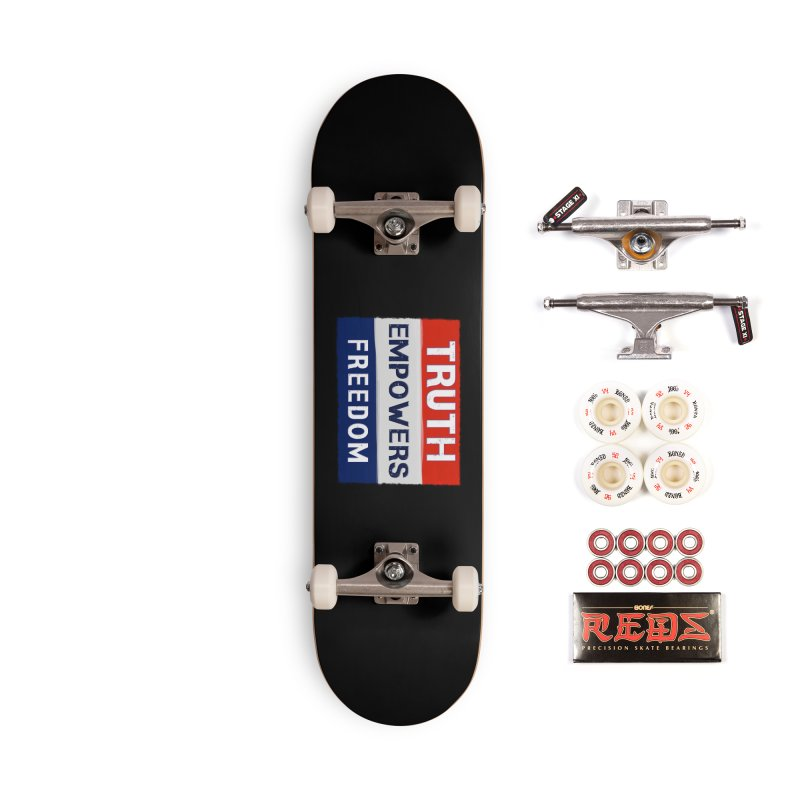 Truth Empowers Freedom Shirts n More Accessories Complete - Pro Skateboard by Leading Artist Shop