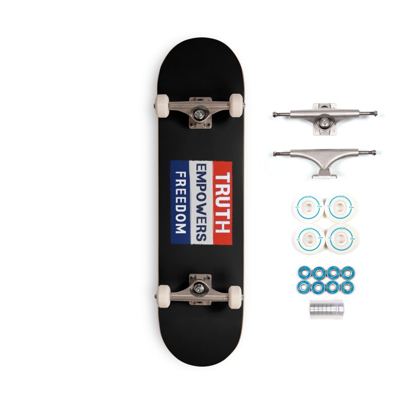 Truth Empowers Freedom Shirts n More Accessories Complete - Basic Skateboard by Leading Artist Shop
