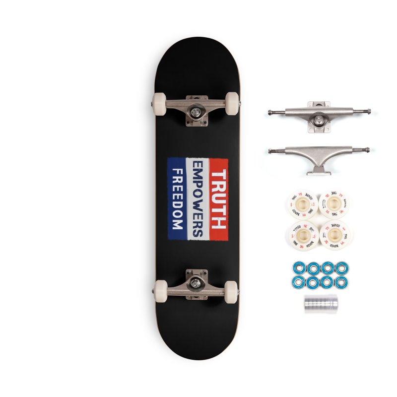 Truth Empowers Freedom Shirts n More Accessories Complete - Premium Skateboard by Leading Artist Shop