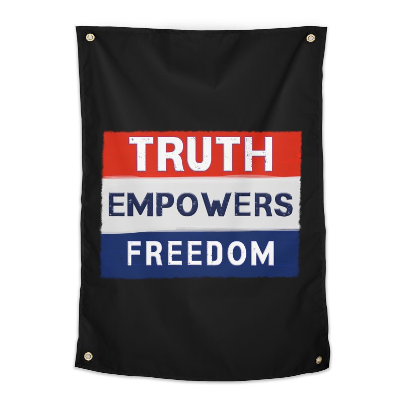 Truth Empowers Freedom Shirts n More Home Tapestry by Leading Artist Shop