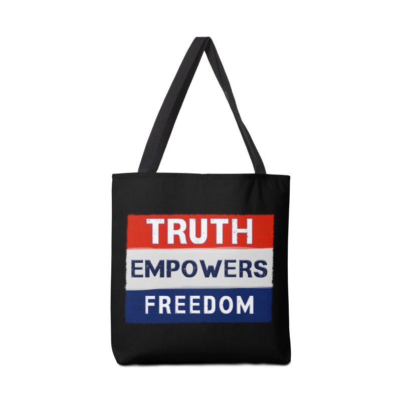 Truth Empowers Freedom Shirts n More Accessories Tote Bag Bag by Leading Artist Shop