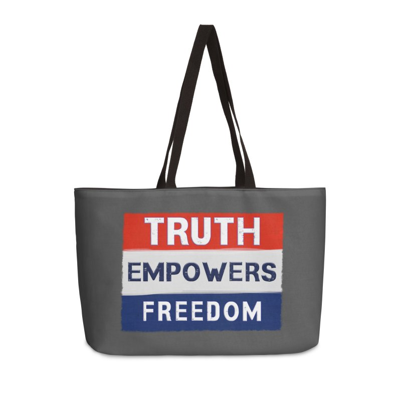 Truth Empowers Freedom Shirts n More Accessories Weekender Bag Bag by Leading Artist Shop