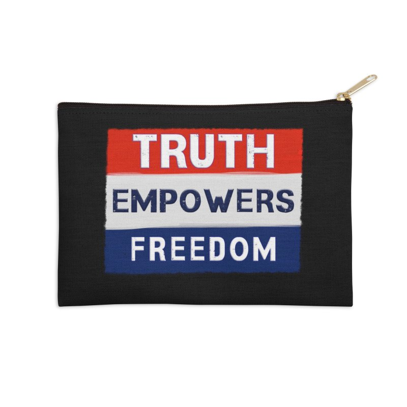 Truth Empowers Freedom Shirts n More Accessories Zip Pouch by Leading Artist Shop