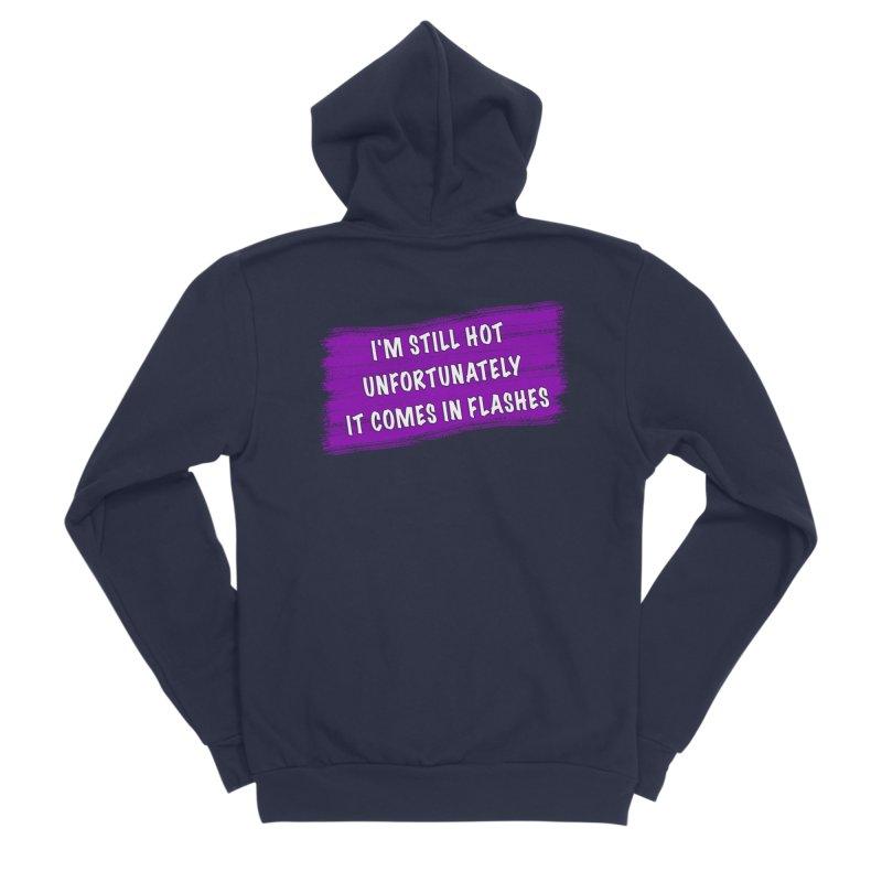 Still Hot Flashes - Funny Shirts n More Men's Sponge Fleece Zip-Up Hoody by Leading Artist Shop