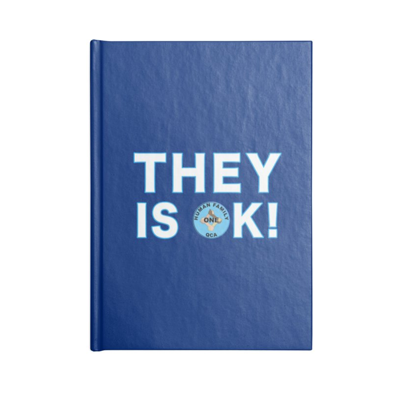 They Is OK - One Human Family QCA Accessories Blank Journal Notebook by Leading Artist Shop