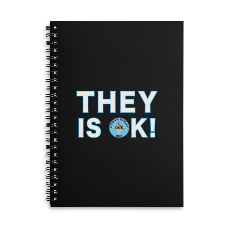 They Is OK - One Human Family QCA Accessories Lined Spiral Notebook by Leading Artist Shop