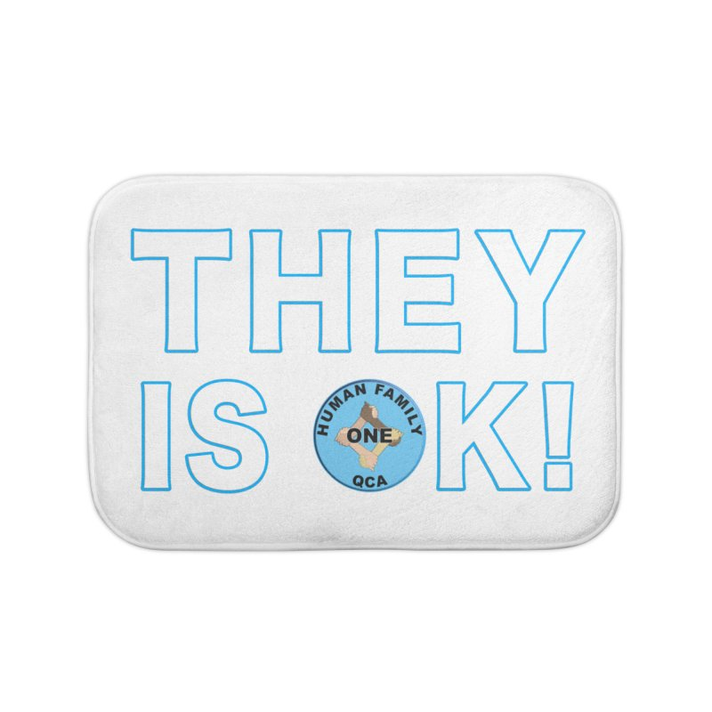 They Is OK - One Human Family QCA Home Bath Mat by Leading Artist Shop