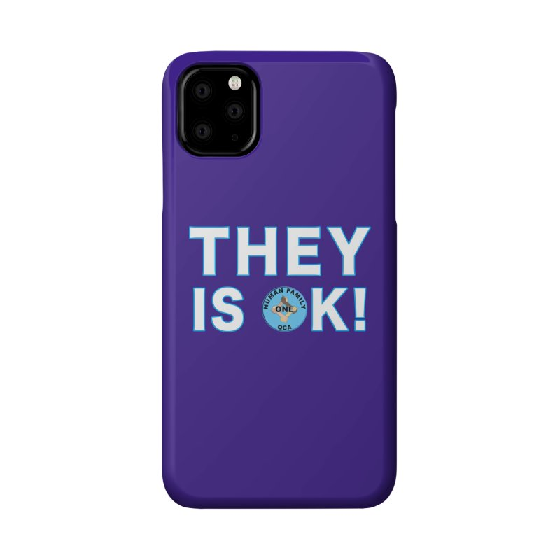 They Is OK - One Human Family QCA Accessories Phone Case by Leading Artist Shop