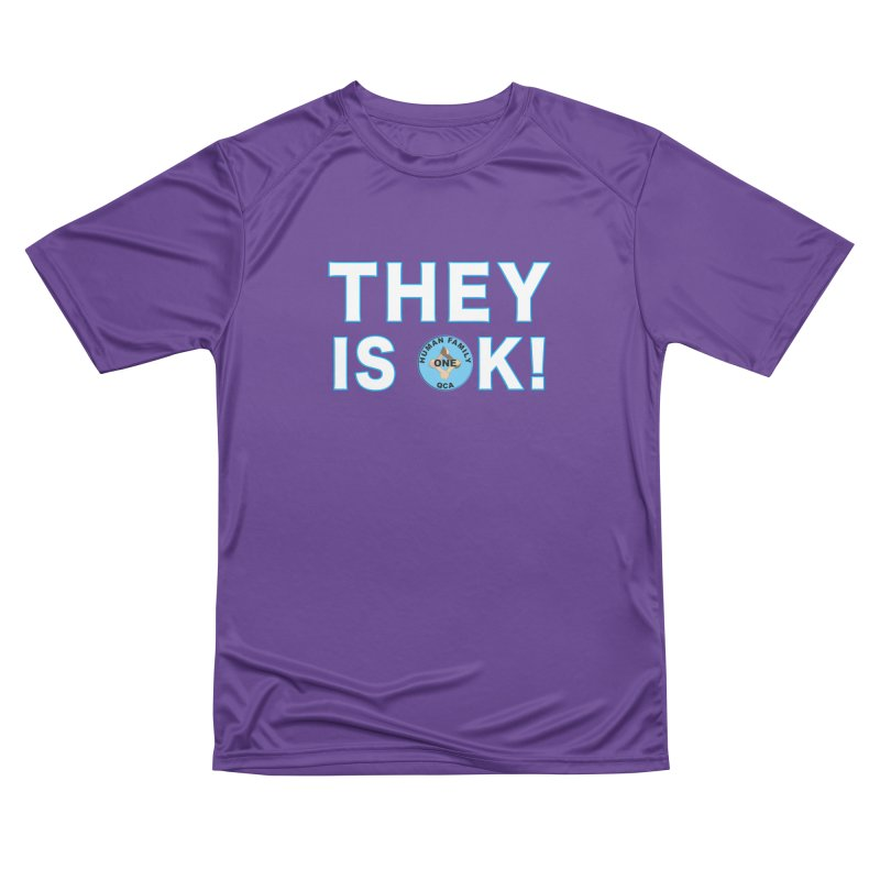 They Is OK - One Human Family QCA Women's Performance Unisex T-Shirt by Leading Artist Shop