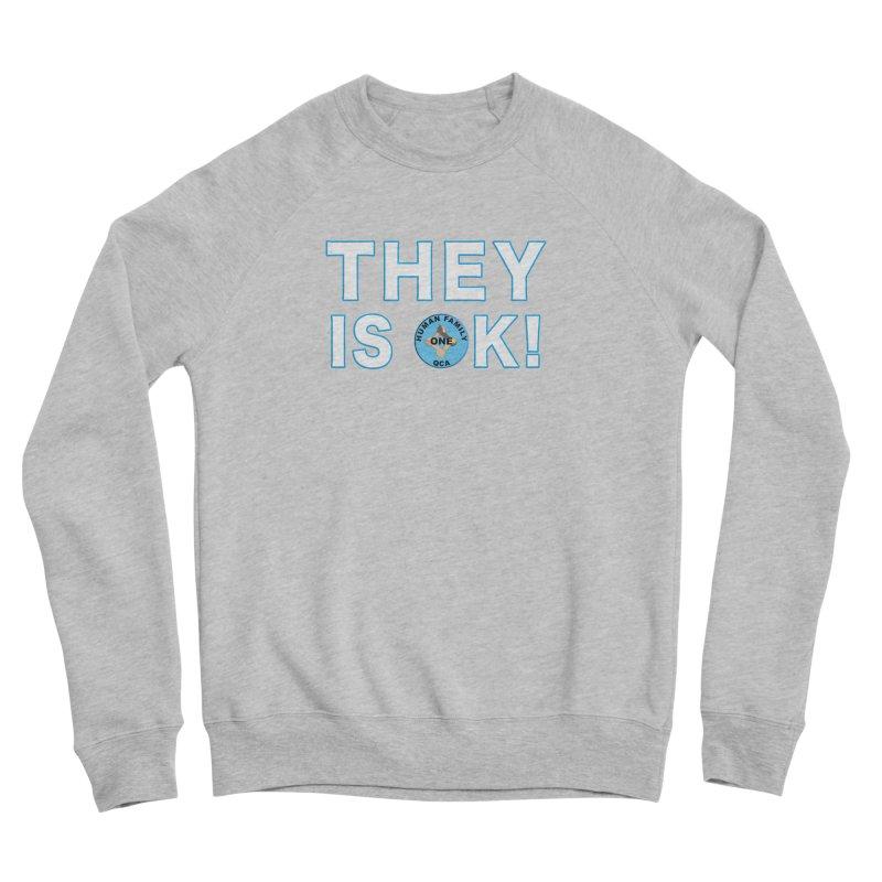 They Is OK - One Human Family QCA Men's Sponge Fleece Sweatshirt by Leading Artist Shop
