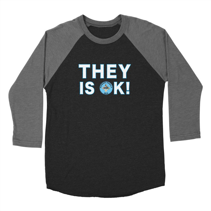 They Is OK - One Human Family QCA Women's Baseball Triblend Longsleeve T-Shirt by Leading Artist Shop