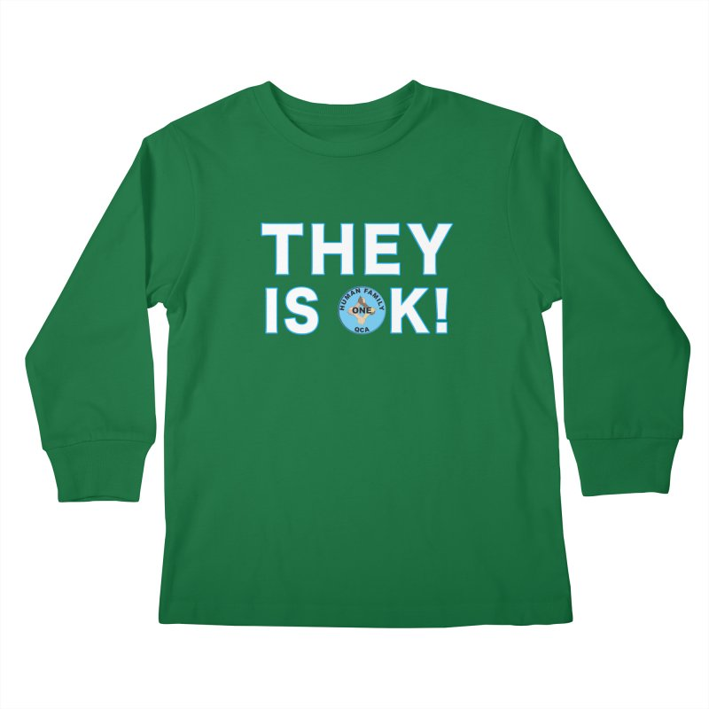 They Is OK - One Human Family QCA Kids Longsleeve T-Shirt by Leading Artist Shop