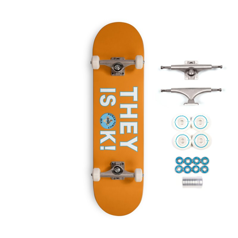 They Is OK - One Human Family QCA Accessories Complete - Basic Skateboard by Leading Artist Shop