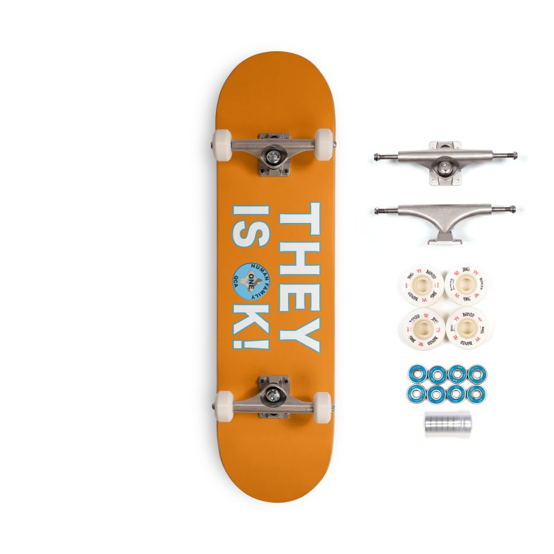 They Is OK - One Human Family QCA Accessories Complete - Premium Skateboard by Leading Artist Shop