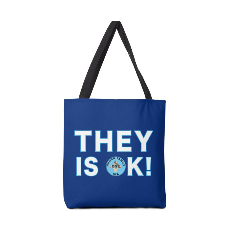 They Is OK - One Human Family QCA Accessories Tote Bag Bag by Leading Artist Shop