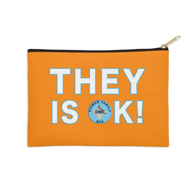They Is OK - One Human Family QCA Accessories Zip Pouch by Leading Artist Shop